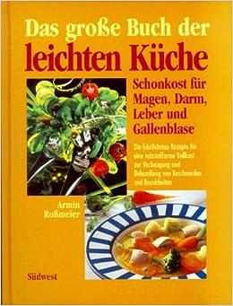 Das Grosse Buch Der Leichten Kuche Amazon De Armin Rossmeier Bucher