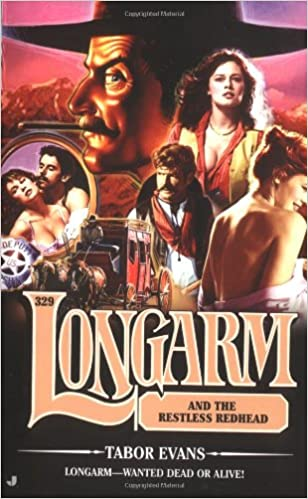 Longarm 329: Longarm and the Restless Redhead