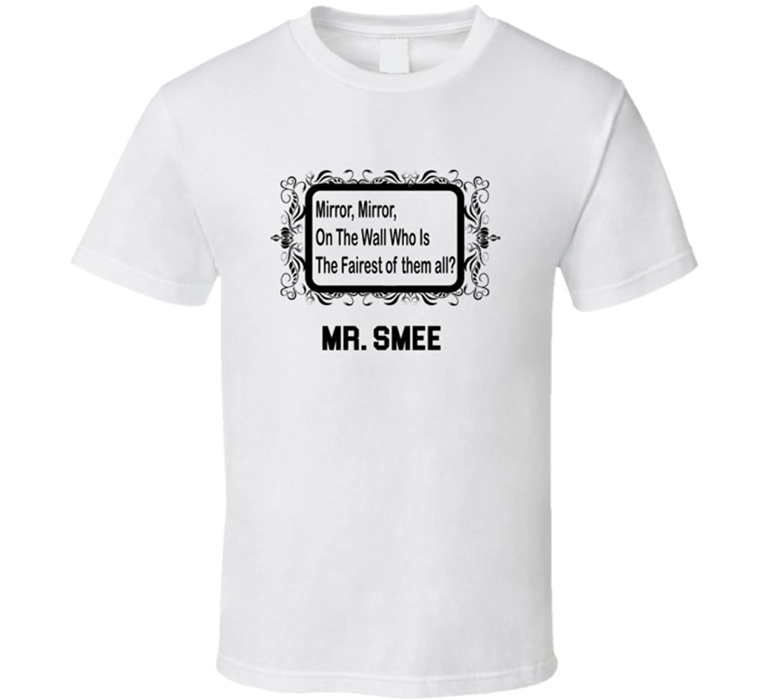 Mr. Smee is the Fairest Mirror, Mirron on the Wall Parody T shirt