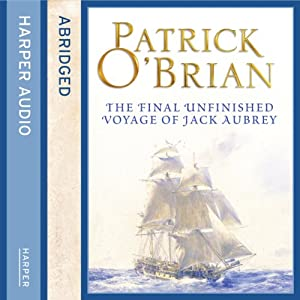 The Final Unfinished Voyage of Jack Aubrey Audiobook