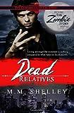 Dead Relatives, M. M. Shelley, 1468144022