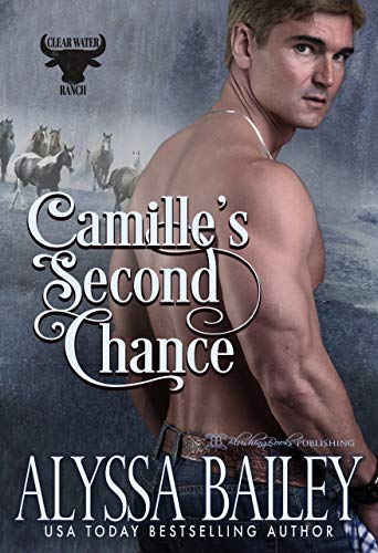 - Camille's Second Chance (Clearwater Ranch Book 2)