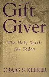 Gift and Giver: The Holy Spirit for Today