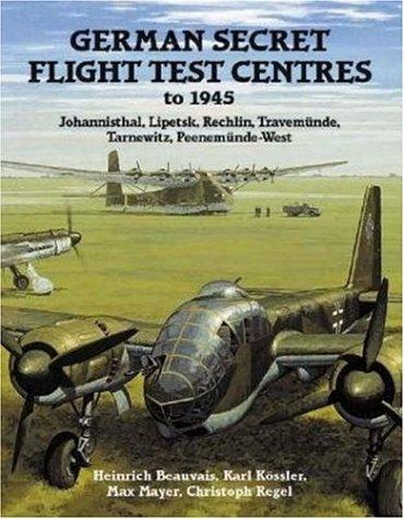 German Secret Flight Test Centers to 1945 - Flight Test Center