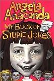 My Book of Stupid Jokes (Angela Anaconda, 2)