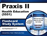 Praxis II Health Education (5551) Exam Flashcard Study System: Praxis II Test Practice Questions & Review for the Praxis II: Subject Assessments (Cards)