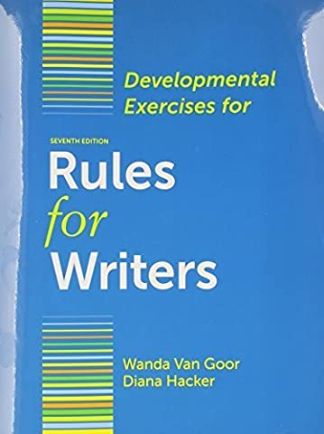 Rules for Writers 7e Tab Version with Writing about Literature & Developmental Exercises & CompClass 7th edition by Hacker, Diana, Sommers, Nancy (2012) (Rules For Writers 7th)
