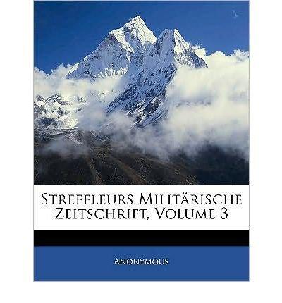 Oestereichische Milit Rische Zeitschrift. Dritter Band. Siebentes Bis Neuntes Heft. (Paperback)(English / German) - Common PDF ePub fb2 ebook