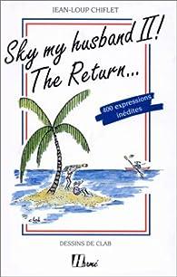 Sky my husband II the return = guide de l'anglais courant par Jean-Loup Chiflet