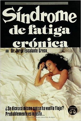 Sindrome de Fatiga Cronica (Spanish Edition): Doctor Jorge ...