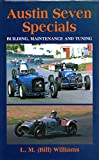 Austin Seven Specials: Building, Maintenance and Tuning