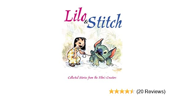 lilo stitch collected stories from the film s creators hiro