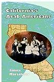 California's Arab Americans, Janice Marschner, 0967706971