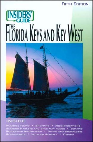 Insiders' Guide to the Florida Keys & Key West (Insiders Guide To Florida Keys & Key West)