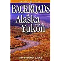 Backroads of Alaska and the Yukon