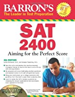 Barron's SAT 2400: Aiming for the Perfect Score