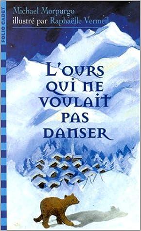 LOurs Qui NE Voulait Pas Danser (French Edition)