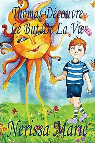 Amazon Com Thomas Decouvre Le But De La Vie Livre Pour