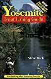 Yosemite Trout Fishing Guide, Steve Beck, 1571882235