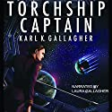 Torchship Captain Audiobook by Karl K. Gallagher Narrated by Laura Gallagher