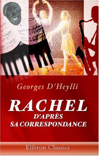 Rachel d'après sa correspondance (French Edition) PDF