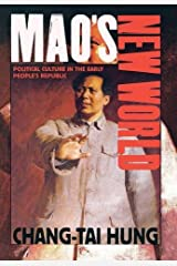 Mao's New World: Political Culture in the Early People's Republic Hardcover