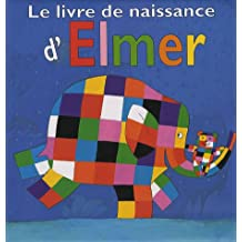LIVRE DE NAISSANCE D'ELMER (LE)