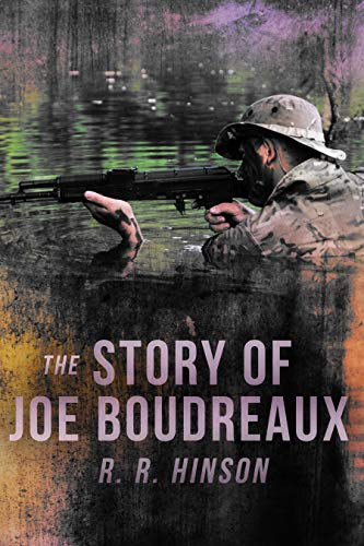 The Story of Joe Boudreaux: Swamp Life Apocalypse by [HINSON, R. R.]
