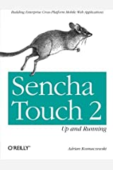 Sencha Touch 2 Up and Running by Adrian Kosmaczewski (2013-03-02) Paperback