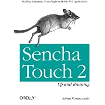 Sencha Touch 2 Up and Running by Adrian Kosmaczewski (2013-03-02)
