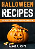 Halloween Recipes: 100 Spooky Recipes for Creepy Halloween Fun (2016 Edition)