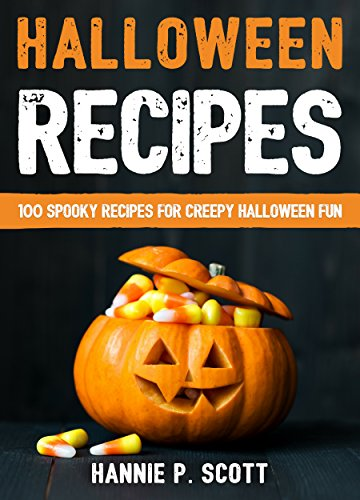 Halloween Recipes: 100 Spooky Recipes for Creepy Halloween Fun (2016 Edition)]()
