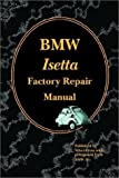 BMW Isetta Factory Repair Manual by BMW AG (Original Author), Velocepress (Producer) (28-Jun-2002) Paperback