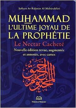 Muhammad, l'ultime joyau de la prophétie : Le nectar cacheté
