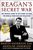 Reagan's Secret War, Martin Anderson and Annelise Anderson, 030723861X