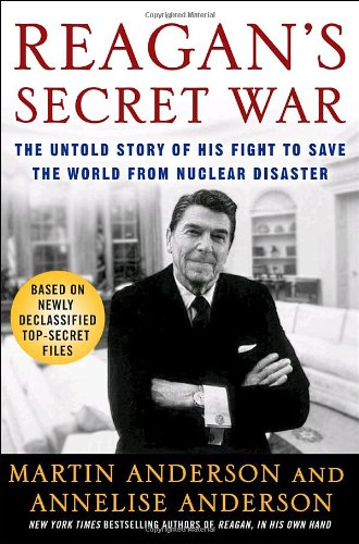 Download Reagan's Secret War: The Untold Story of His Fight to Save the World from Nuclear Disaster pdf