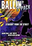 Ballin 2-Pack (Straight From the Street/Basketball Like You've Never Seen Before)