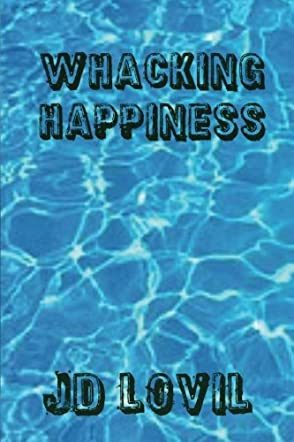 Whacking Happiness