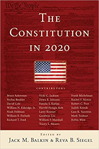 The Constitution in 2020: Jack M. Balkin, Reva B. Siegel ...