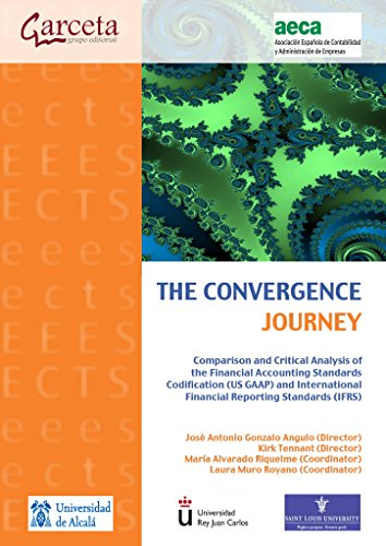 Download The Convergence Journey: Comparison and Critical Analysis of the Financial Accounting Standards Codification (US GAAP) and International Financial Reporting Standards (IFRS) Pdf