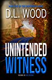 Unintended Witness: Book Two in the Unintended Series by  D.L. Wood in stock, buy online here