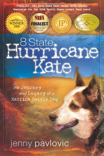 Download 8 State Hurricane Kate: The Journey And Legacy Of A Katrina Cattle Dog pdf epub