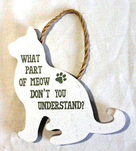 Rustic Wooden Cat Shaped What Part of Meow dont you Understand White Sign//Plaque 11x12cm