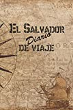 El Salvador Diario De Viaje: 6x9 Diario de viaje I Libreta para listas de tareas I Regalo perfecto para tus vacaciones en El Salvador (Spanish Edition)