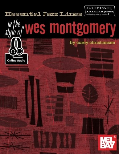 Essential Jazz Lines: In the Style of Wes Montgomery For Guitar