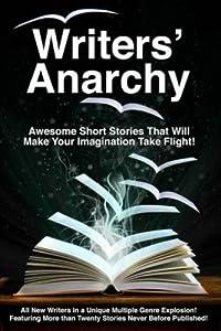Writers' Anarchy: A Short Story Anthology (Volume 1)