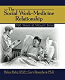 The Social Work-Medicine Relationship, Helen Rehr and Gary Rosenberg, 0789030772