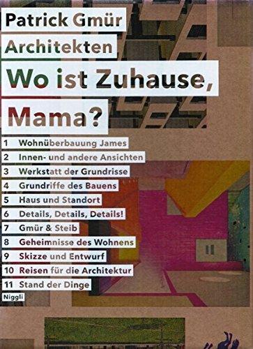 Wo ist Zuhause, Mama? Patrick Gmür Architekten