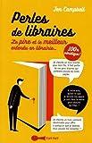 Perles des libraires : Le pire et le meilleur entendu en librairie... 100% véridique !