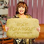 Risk It for a Biscuit | Jeni Barnett